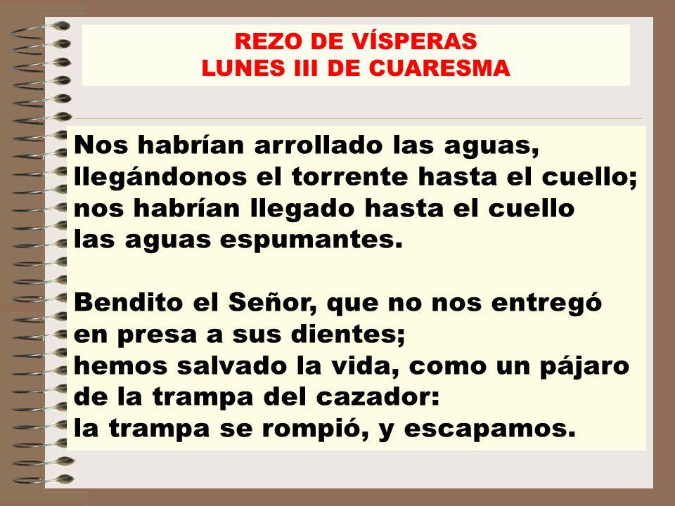 REZO DE VÍSPERASLUNES III DE CUARESMA.