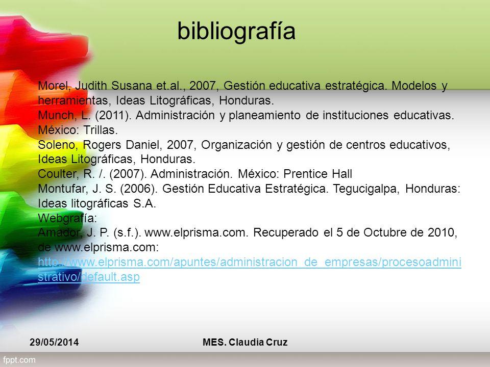 bibliografía Morel, Judith Susana et.al., 2007, Gestión educativa estratégica. Modelos y herramientas, Ideas Litográficas, Honduras.