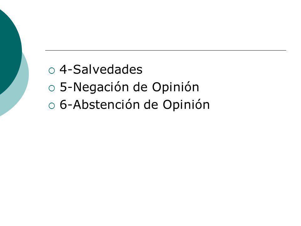 4-Salvedades 5-Negación de Opinión 6-Abstención de Opinión