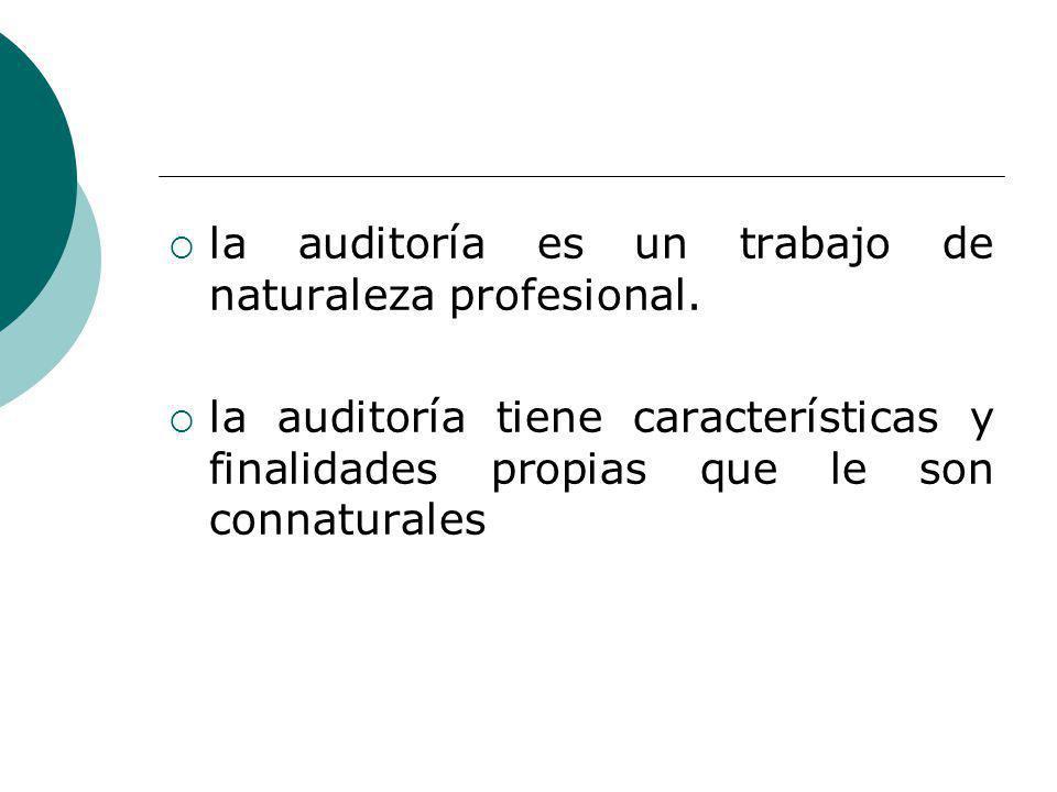 la auditoría es un trabajo de naturaleza profesional.