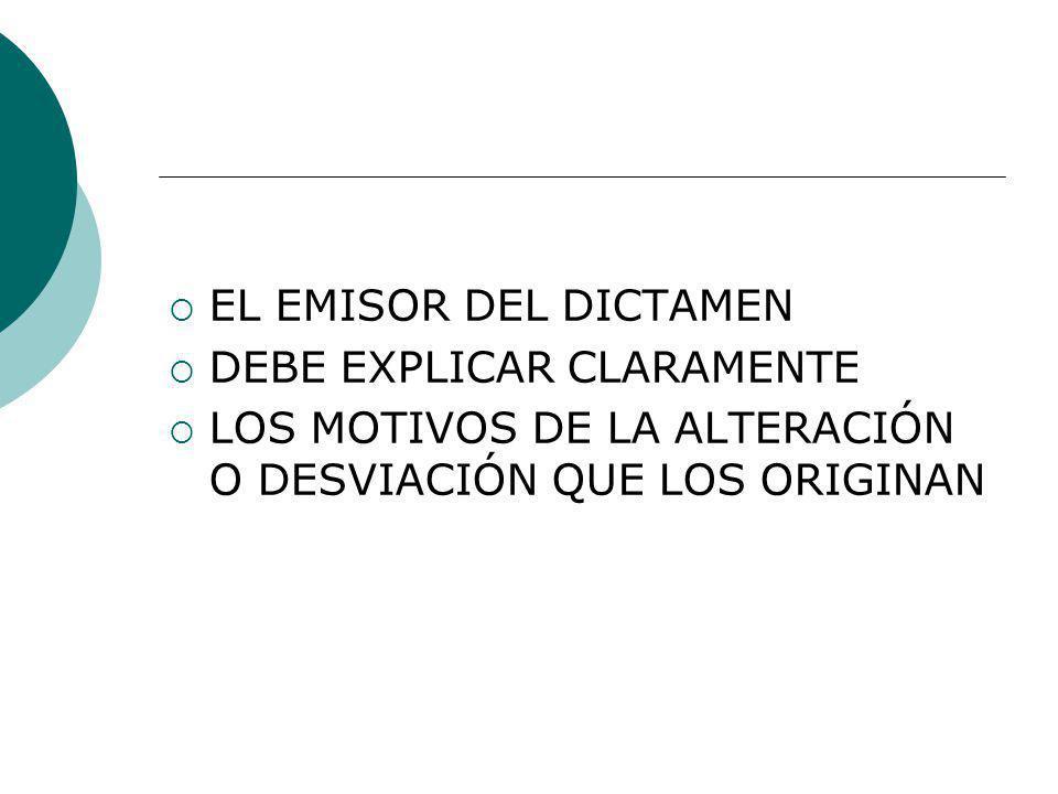 EL EMISOR DEL DICTAMEN DEBE EXPLICAR CLARAMENTE.