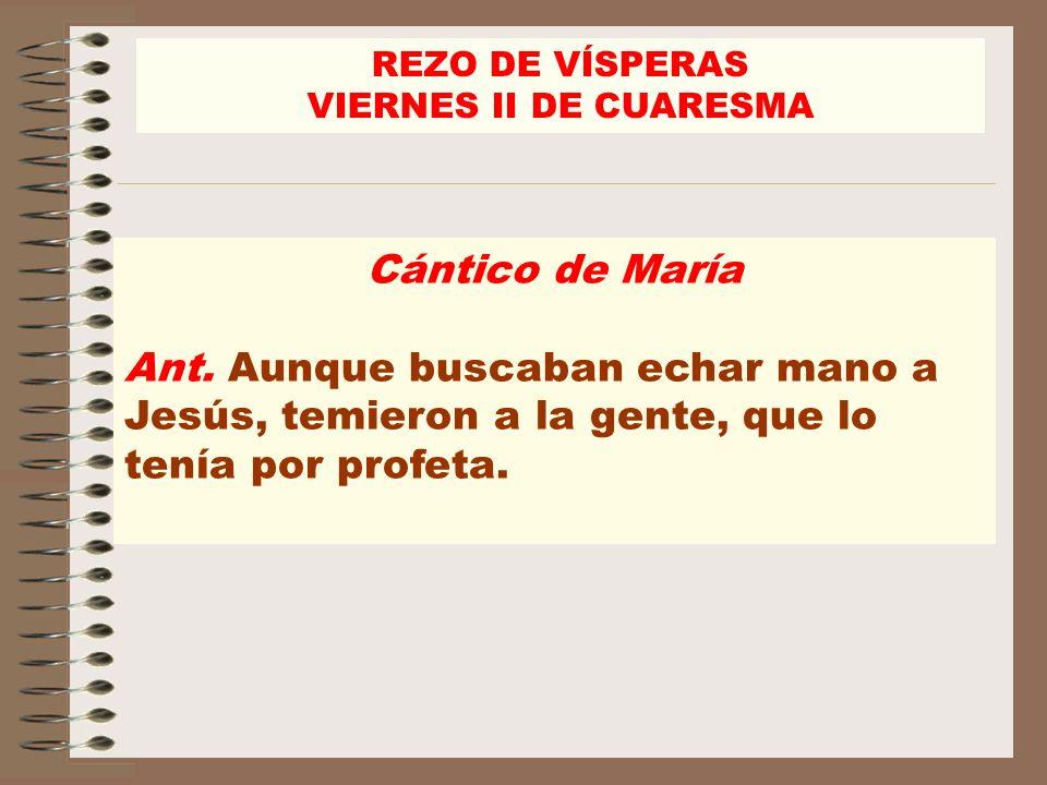 REZO DE VÍSPERAS VIERNES II DE CUARESMA. Cántico de María.