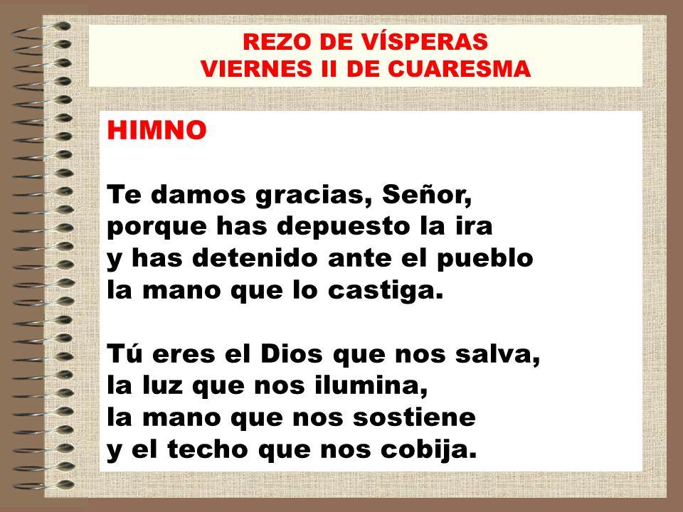 REZO DE VÍSPERAS VIERNES II DE CUARESMA. HIMNO.