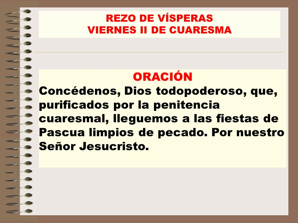 REZO DE VÍSPERAS VIERNES II DE CUARESMA. ORACIÓN.