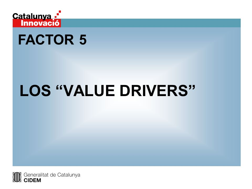 FACTOR 5 LOS VALUE DRIVERS