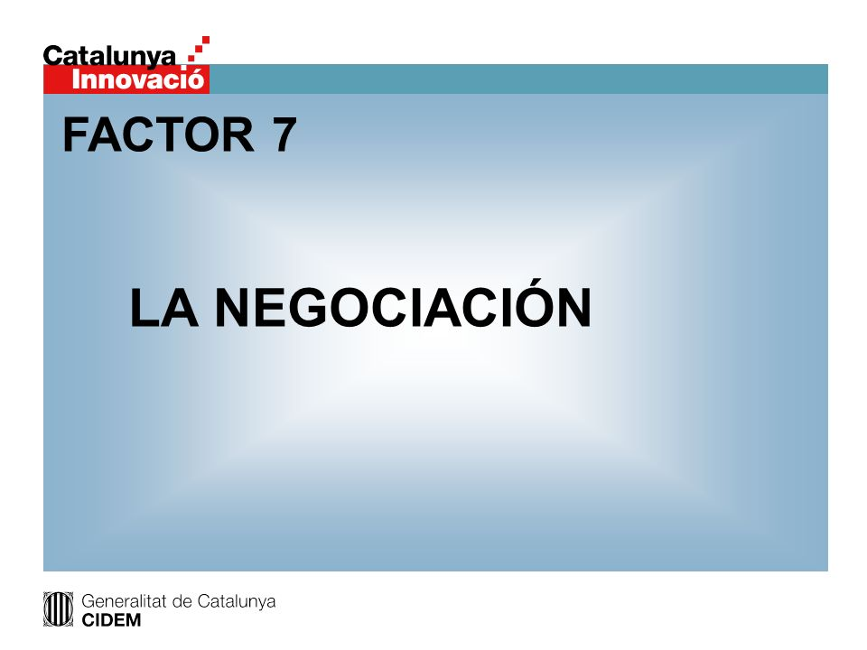 FACTOR 7 LA NEGOCIACIÓN
