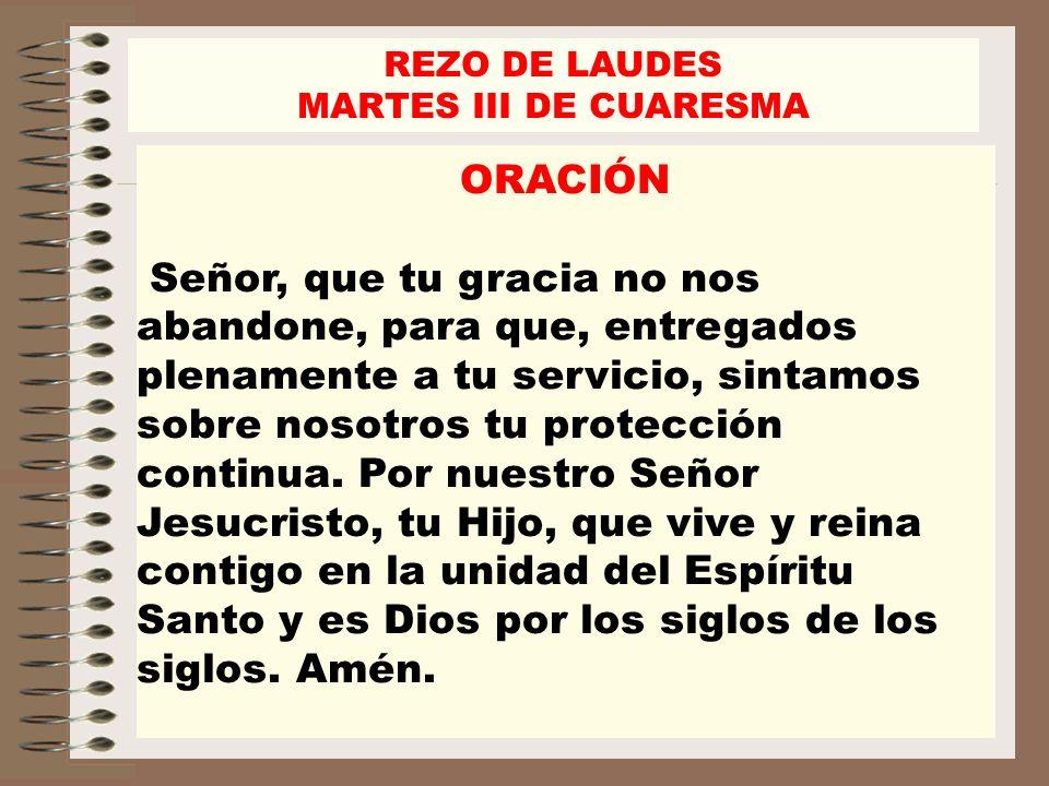 REZO DE LAUDES MARTES III DE CUARESMA. ORACIÓN.