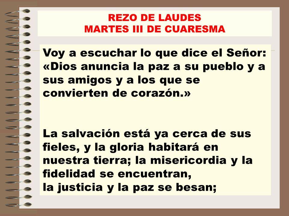 REZO DE LAUDES MARTES III DE CUARESMA.
