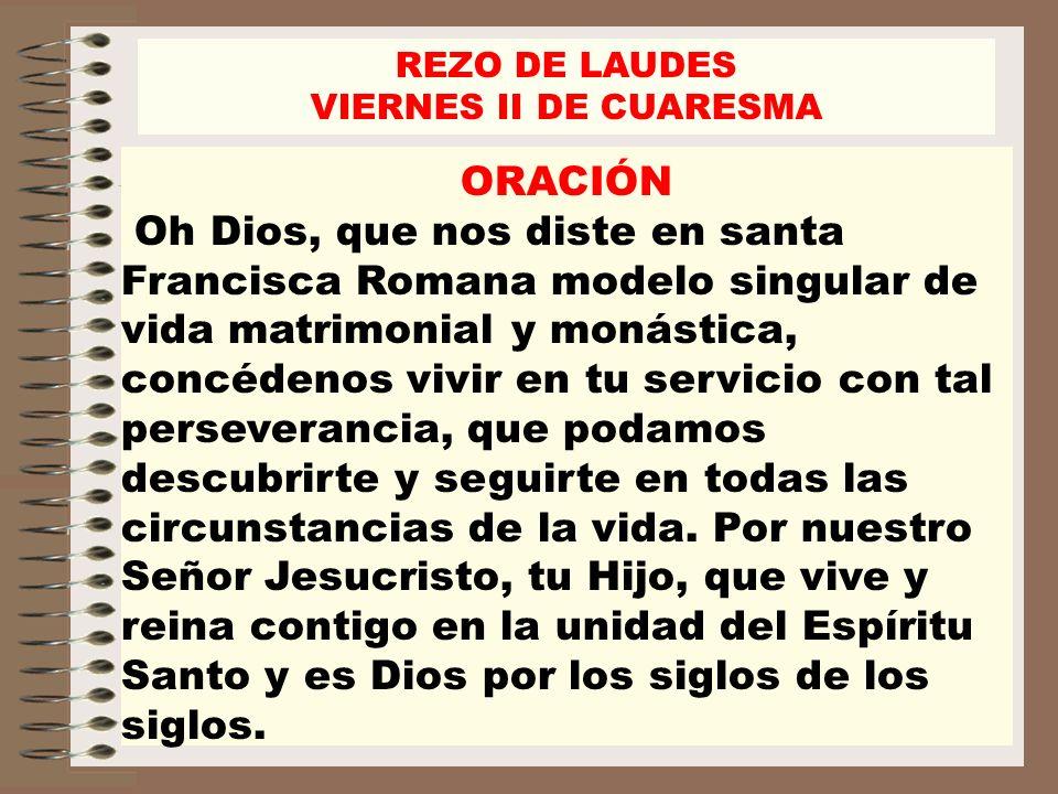 REZO DE LAUDES VIERNES II DE CUARESMA. ORACIÓN.