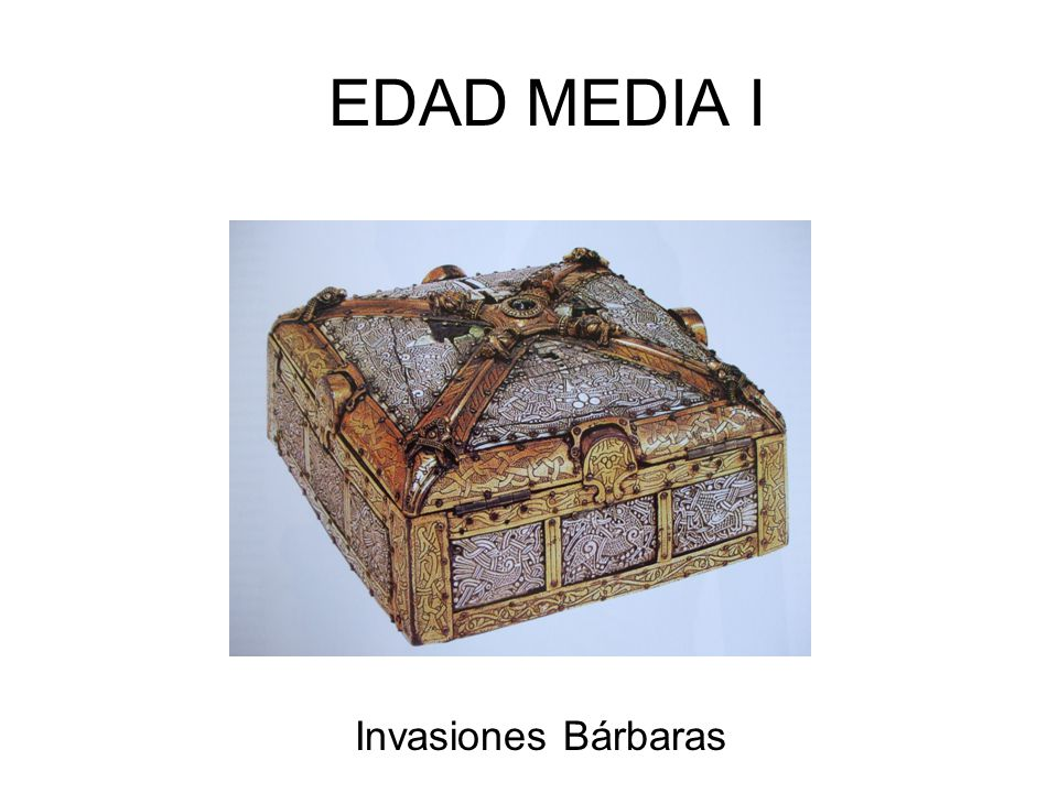 EDAD MEDIA I Invasiones Bárbaras