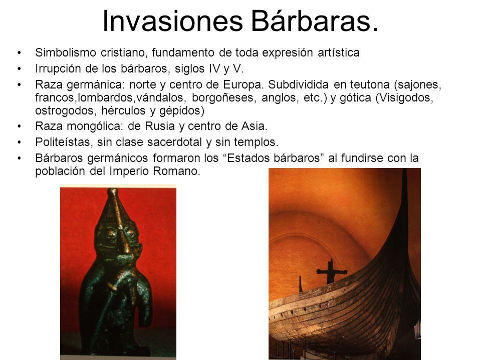 Invasiones Bárbaras. Simbolismo cristiano, fundamento de toda expresión artística. Irrupción de los bárbaros, siglos IV y V.