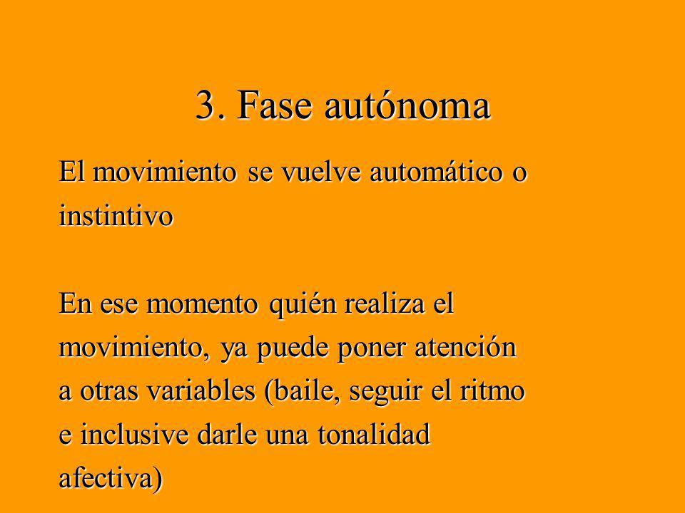 3. Fase autónoma