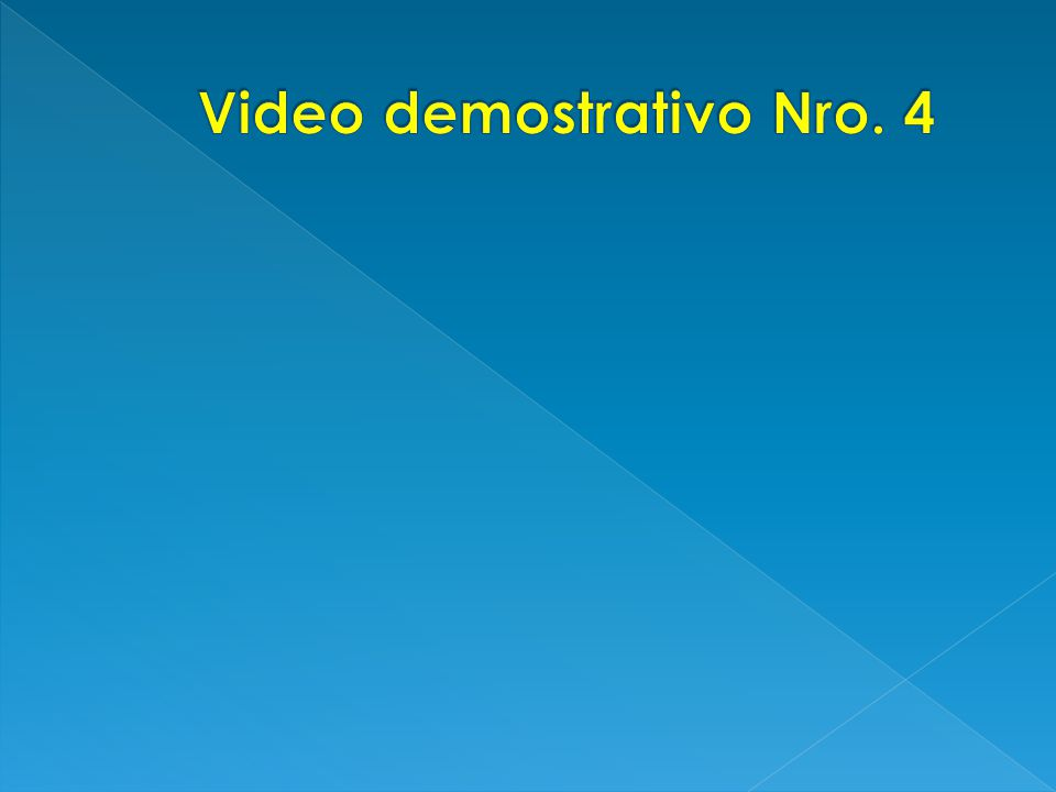Video demostrativo Nro. 4