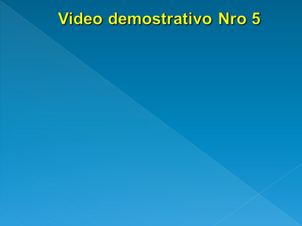 Video demostrativo Nro 5