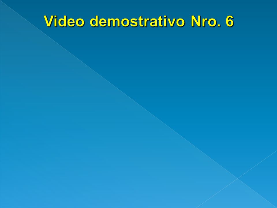 Video demostrativo Nro. 6