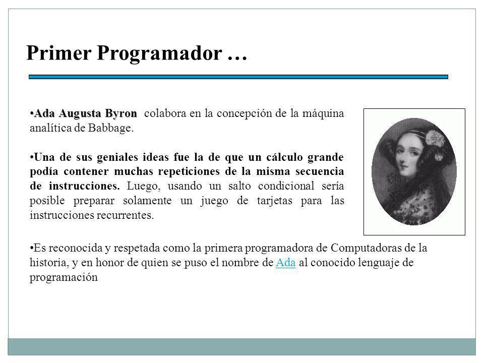 Primer Programador … Ada Augusta Byron colabora en la concepción de la máquina analítica de Babbage.