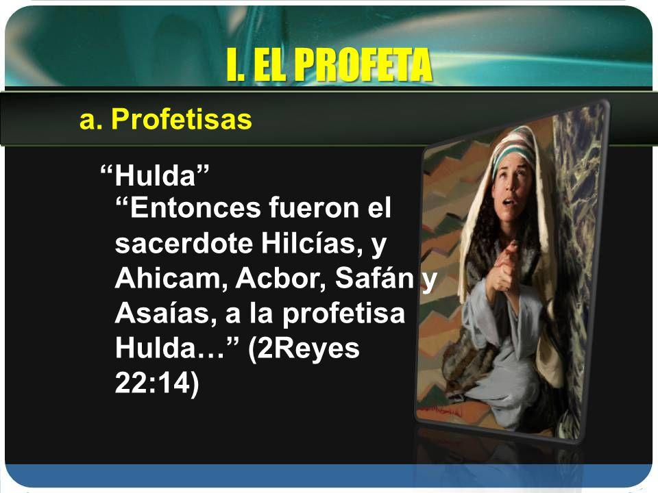I. EL PROFETA Profetisas Hulda