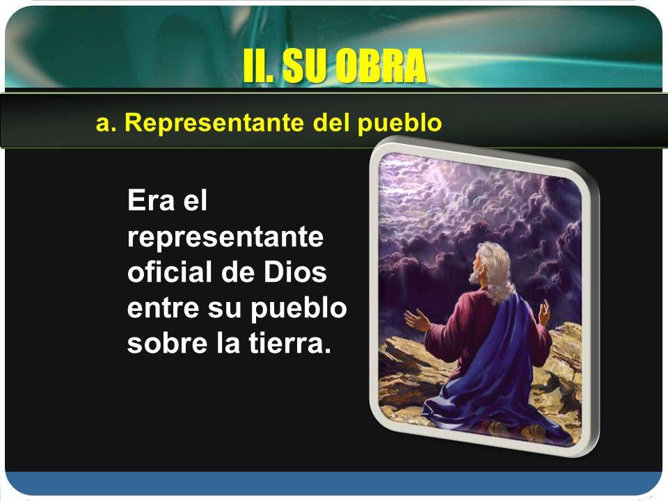 II. SU OBRA a. Representante del pueblo.