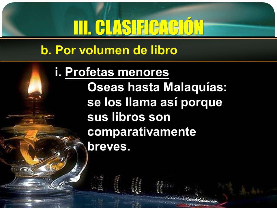 III. CLASIFICACIÓN b. Por volumen de libro i. Profetas menores