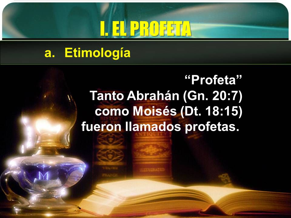 I. EL PROFETA Etimología Profeta