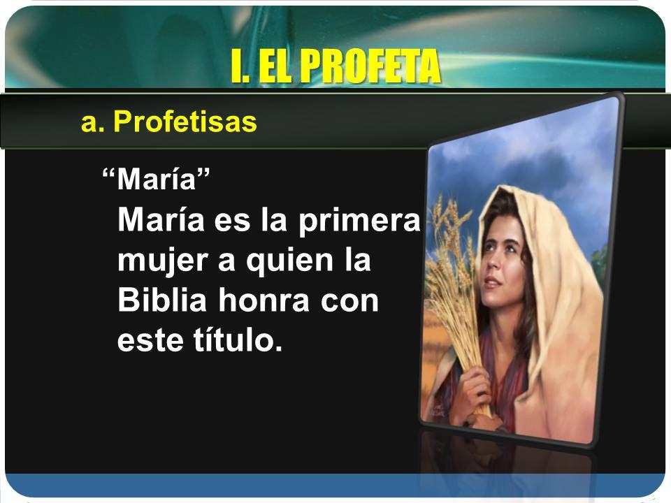 I. EL PROFETA Profetisas.