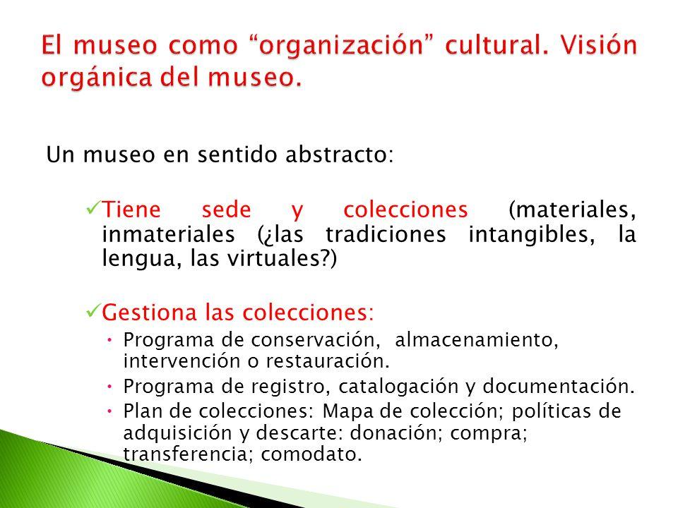 El museo como organización cultural. Visión orgánica del museo.