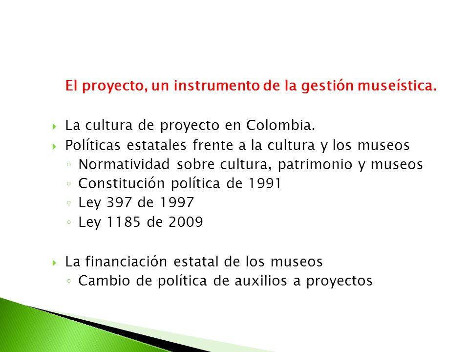 El proyecto, un instrumento de la gestión museística.