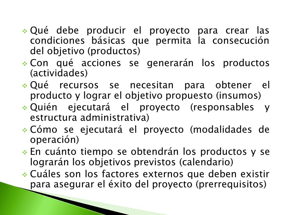Qué debe producir el proyecto para crear las condiciones básicas que permita la consecución del objetivo (productos)