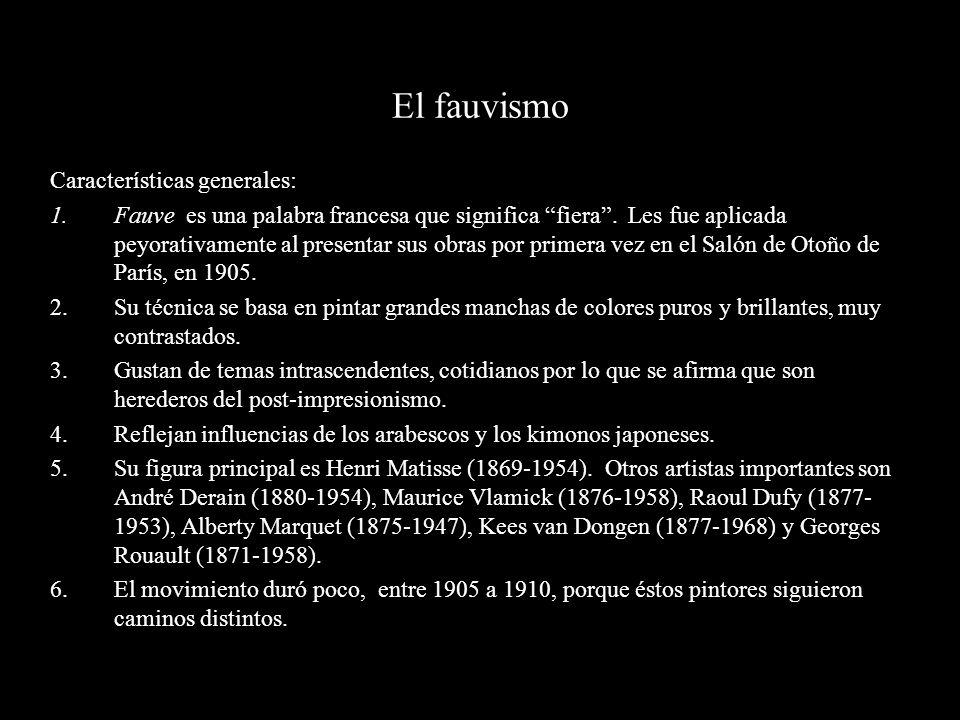 El fauvismo Características generales: