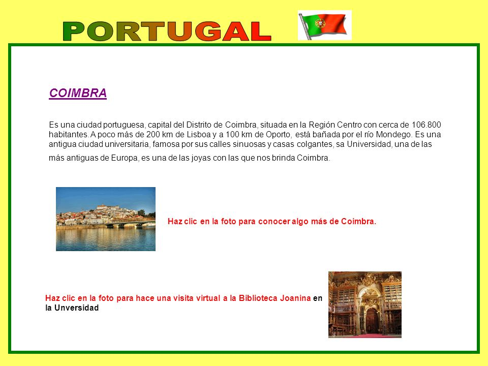 PORTUGAL COIMBRA Haz clic en la foto para conocer algo más de Coimbra.