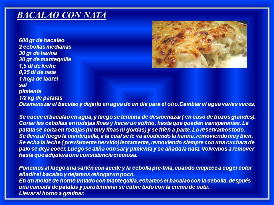 BACALAO CON NATA 600 gr de bacalao 2 cebollas medianas 30 gr de harina