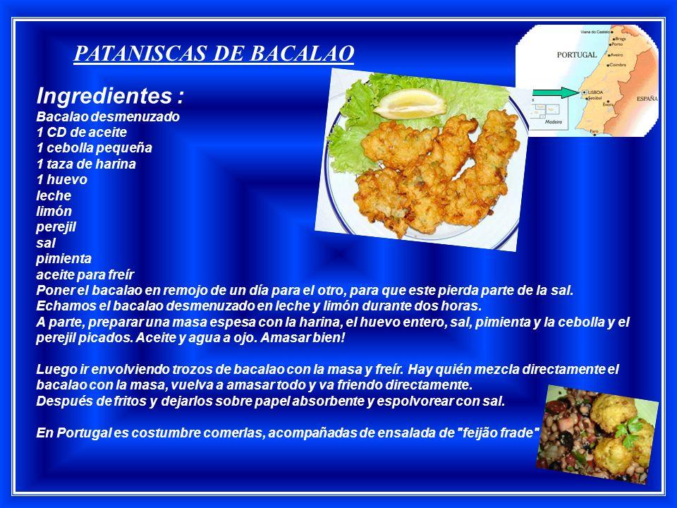 PATANISCAS DE BACALAO Ingredientes : Bacalao desmenuzado