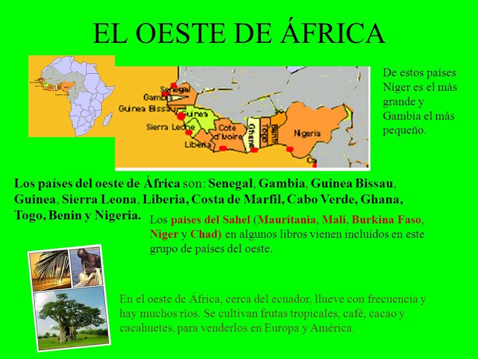 EL OESTE DE ÁFRICA De estos países Níger es el más grande y Gambia el más pequeño.