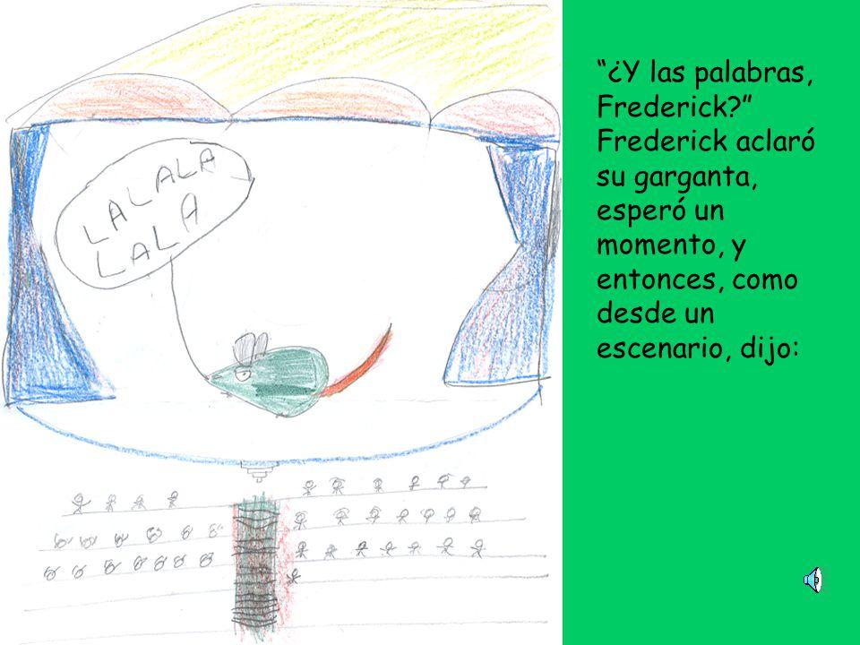 ¿Y las palabras, Frederick