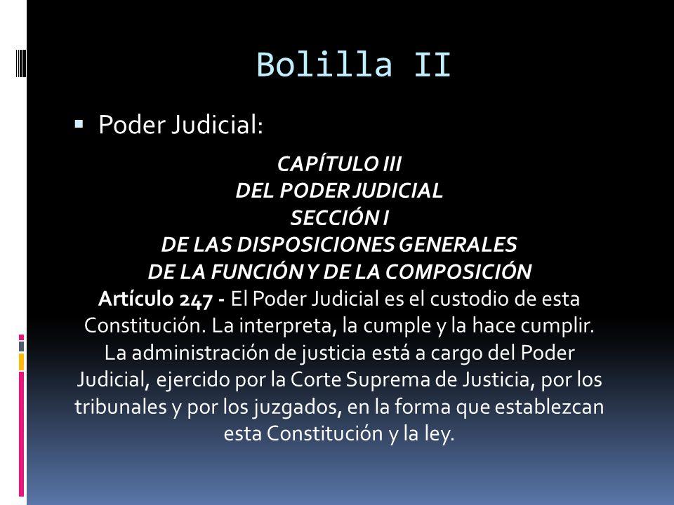 Bolilla II Poder Judicial: CAPÍTULO III DEL PODER JUDICIAL