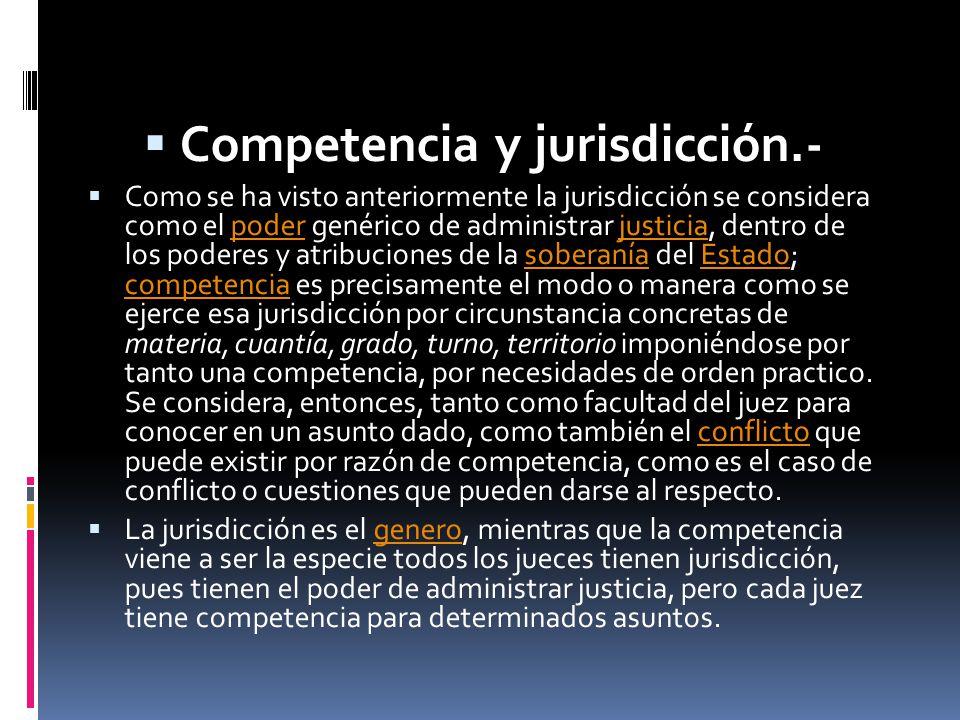 Competencia y jurisdicción.-