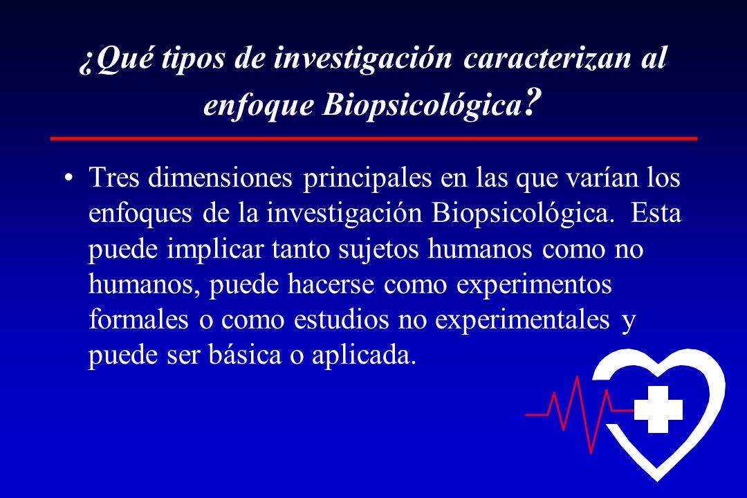 ¿Qué tipos de investigación caracterizan al enfoque Biopsicológica