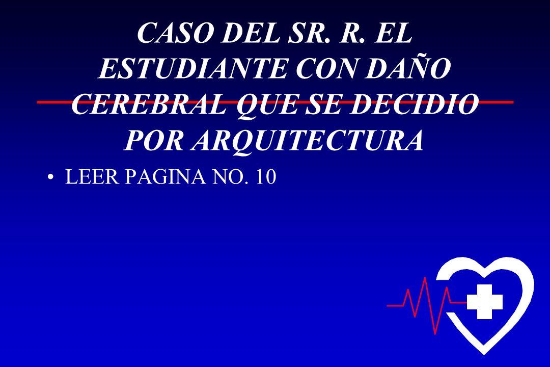 CASO DEL SR. R. EL ESTUDIANTE CON DAÑO CEREBRAL QUE SE DECIDIO POR ARQUITECTURA