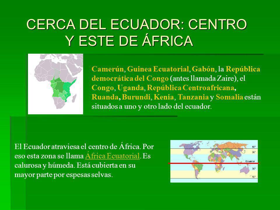 CERCA DEL ECUADOR: CENTRO Y ESTE DE ÁFRICA