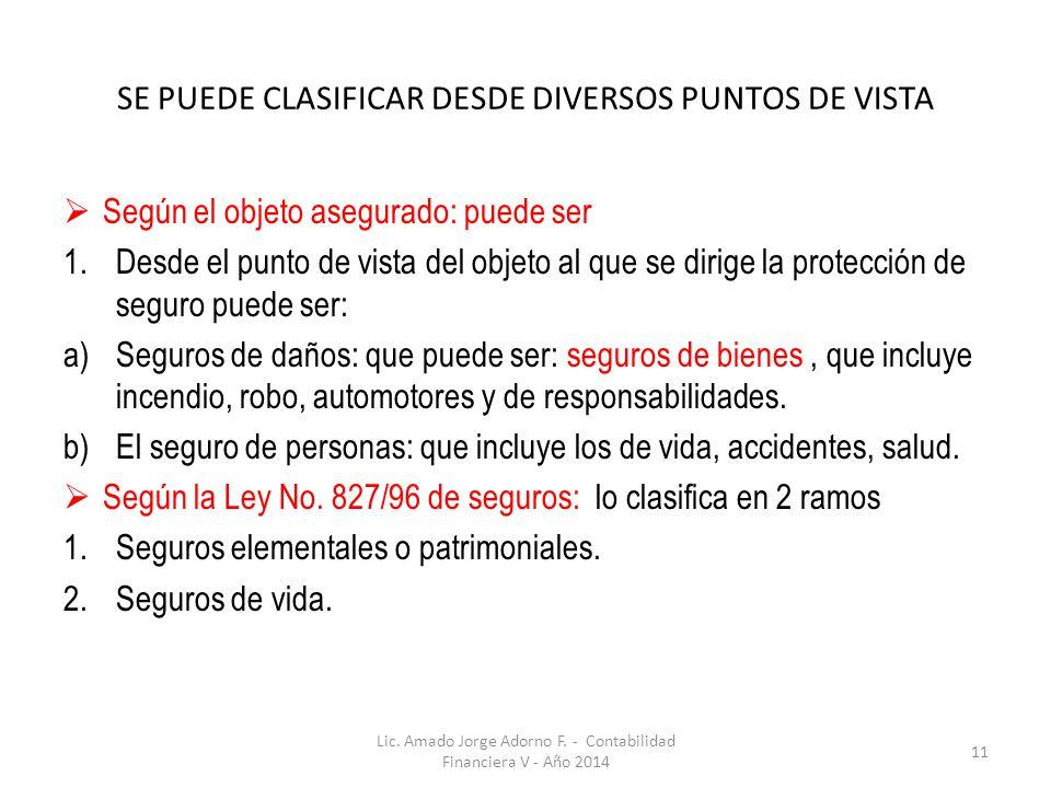 SE PUEDE CLASIFICAR DESDE DIVERSOS PUNTOS DE VISTA