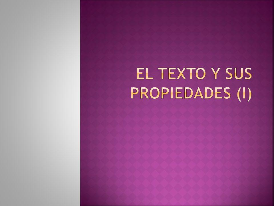EL TEXTO Y SUS PROPIEDADES (I)