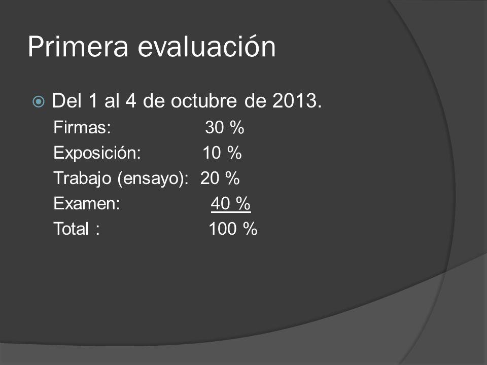 Primera evaluación Del 1 al 4 de octubre de 2013. Firmas: 30 %