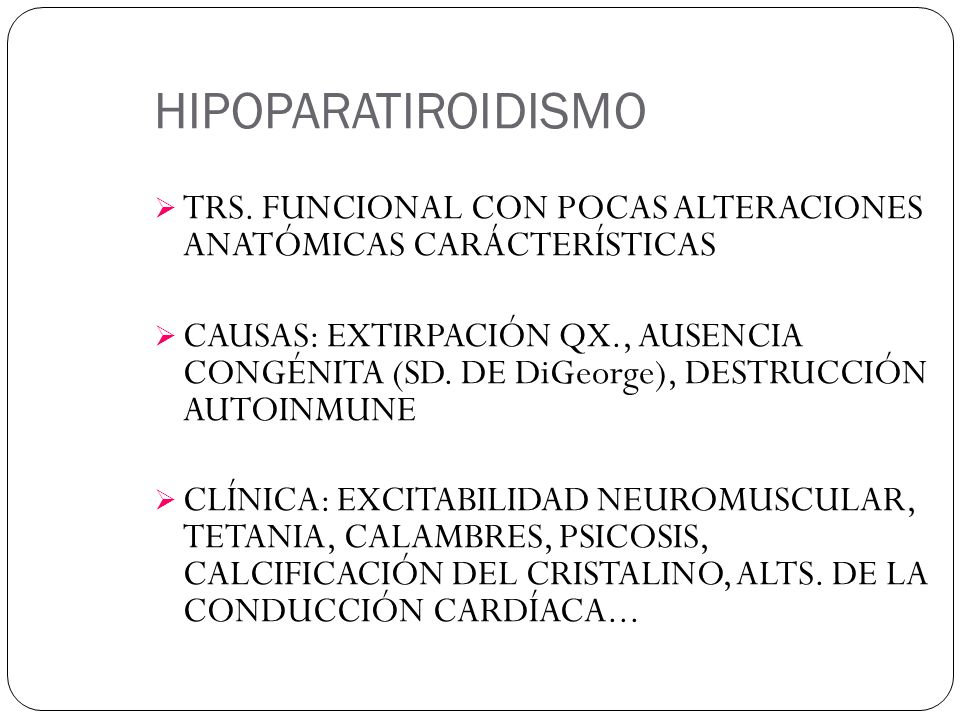 HIPOPARATIROIDISMO TRS. FUNCIONAL CON POCAS ALTERACIONES ANATÓMICAS CARÁCTERÍSTICAS.