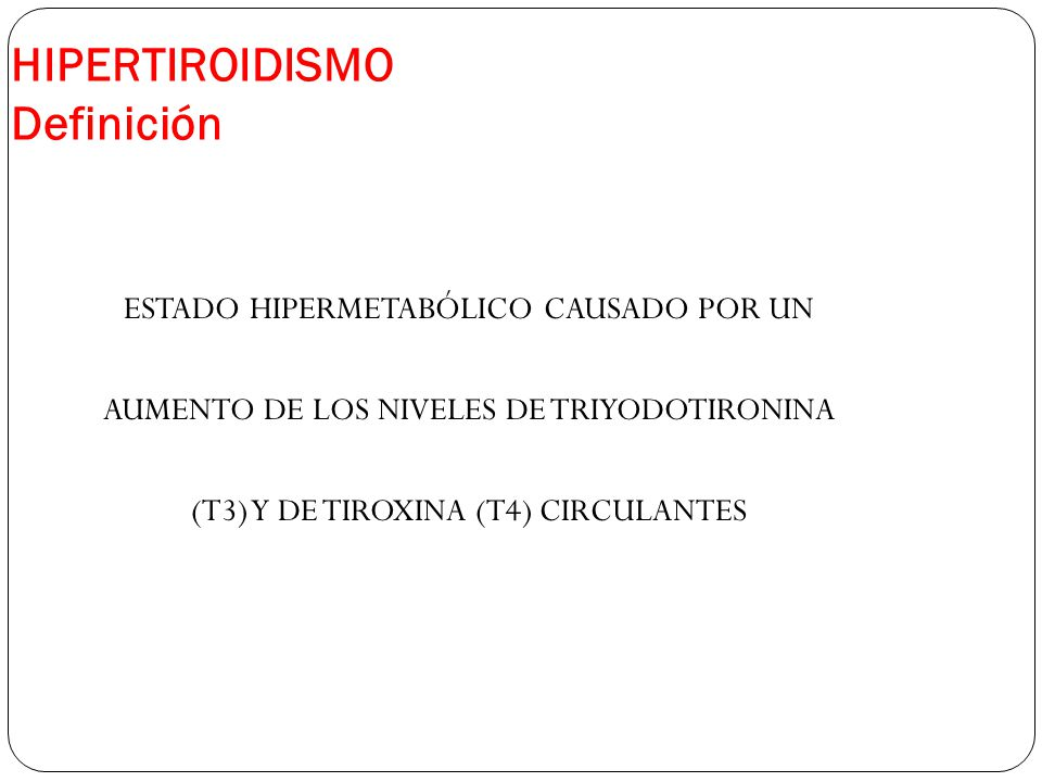 HIPERTIROIDISMO Definición