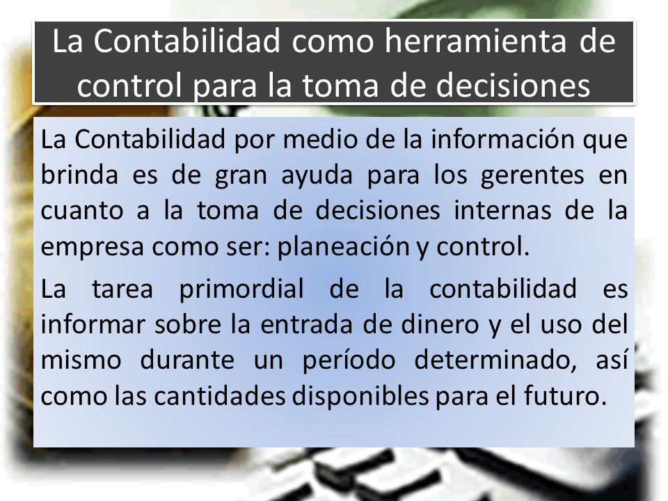 La Contabilidad como herramienta de control para la toma de decisiones