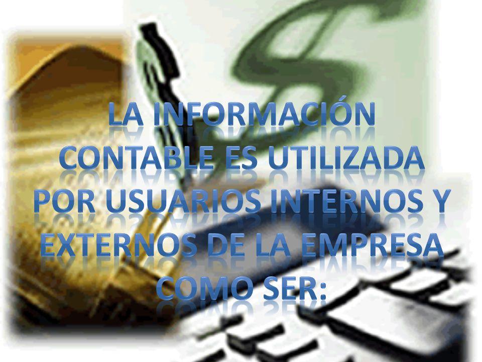 La información contable es utilizada por usuarios internos y externos de la empresa como ser: