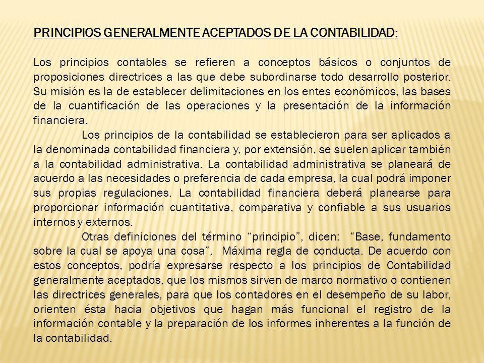 PRINCIPIOS GENERALMENTE ACEPTADOS DE LA CONTABILIDAD: