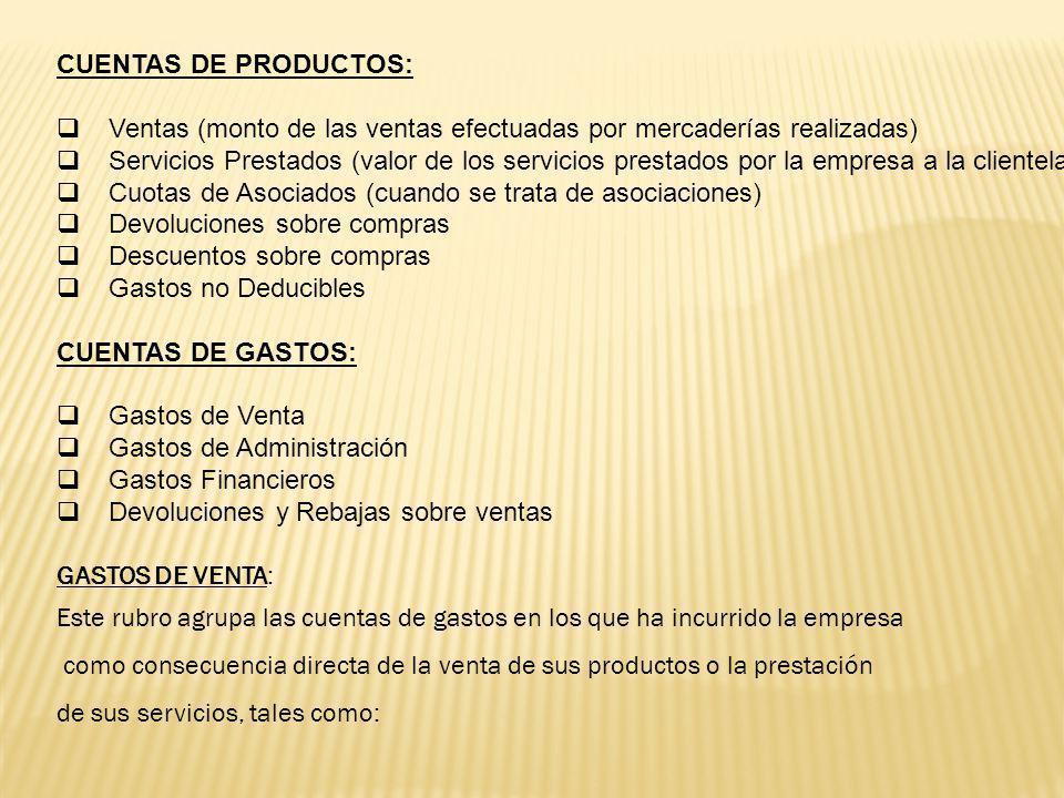 CUENTAS DE PRODUCTOS: Ventas (monto de las ventas efectuadas por mercaderías realizadas)