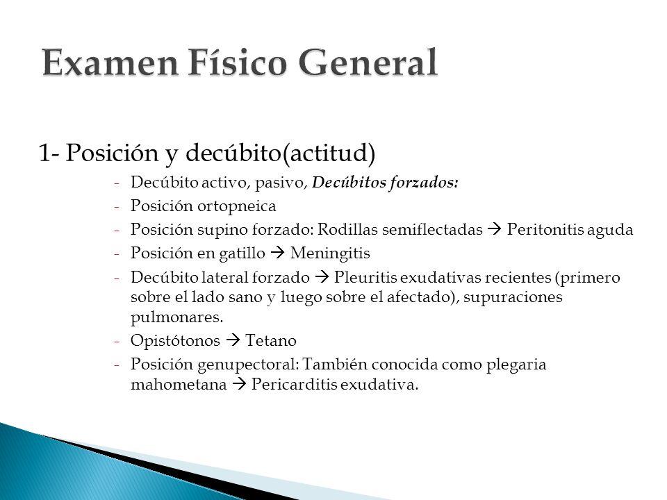 Examen Físico General 1- Posición y decúbito(actitud)