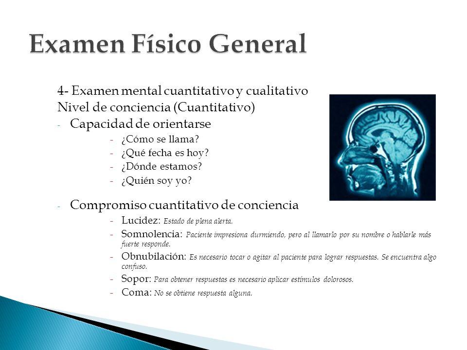Examen Físico General 4- Examen mental cuantitativo y cualitativo